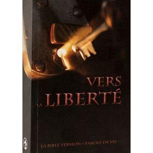 Bible Vers la Liberté - Sans les Livres Deutérocanoniques