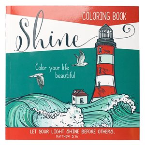 Shine: Color Your Life Beautiful - Inspirational Adult Coloring Book