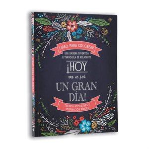 Un Gran Dia - Libro Para Colorear / Una manera divertida y tranquila de relajarte