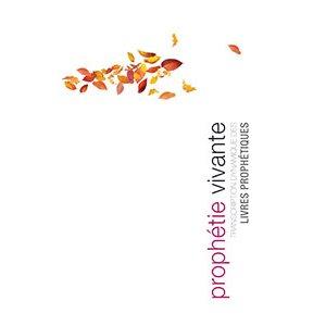 Prophétie vivante - Transcription Dynamique des Livres Prophétiques, Rigide