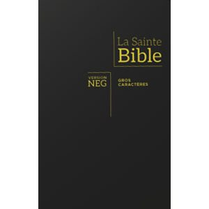 La Bible, version NEG, avec gros caractères - Couverture fibrocuir noire, tranche dorée et onglets