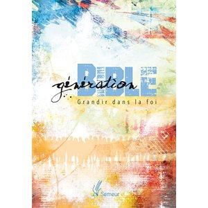 Génération Bible – Grandir dans la Foi - Couverture rigide colorée avec tranche blanche
