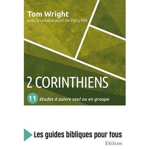 2 Corinthiens : 11 Études à Suivre Seul ou en Groupe (Les Guides Bibliques Pour Tous)