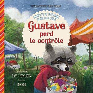 Gustave Perd le Contrôle - Quand tu as trop envie de quelque chose