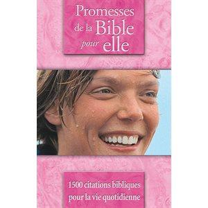 Promesses de la Bible pour Elle (1500 citations bibliques pour la vie quotidienne)