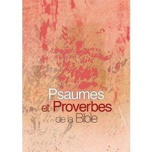 Psaumes et Proverbes de la Bible, Version Parole de Vie