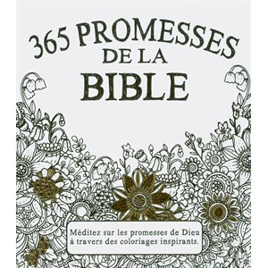 365 promesses de la Bible (Méditez sur les promesses de Dieu à travers des coloriages inspirants)