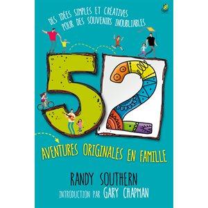 52 aventures originales en famille - Des idées simples et créatives pour des souvenirs inoubliables