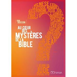 AU COEUR DES MYSTERES DE LA BIBLE