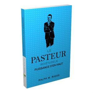 Le Pasteur Revêtu de la Puissance d'en Haut