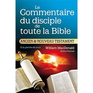 Le Commentaire Biblique du Disciple de toute la Bible à la Portée de Tous - Ancien et Nouveau Testament