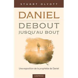 Daniel, debout, jusqu'au bout - Une exposition de la prophétie de Daniel