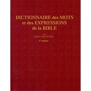 Dictionnaire des Mots et des Expressions de la Bible (avec index conceptuel)