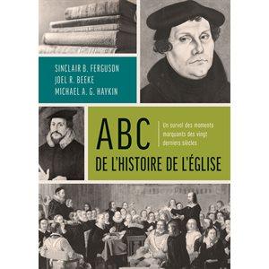 ABC de l'Histoire de l'Église - Un survol des moments marquants des vingt derniers siècles