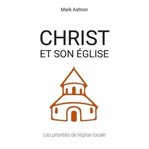 Christ et son Église (Les priorités de l'église locale)