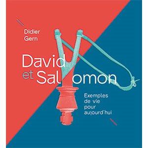 David et Salomon - Exemples de vie pour aujourd'hui